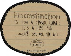 procrastination #credit card #bill #quote #Christopher Parker # ...