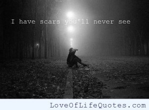 have scars you'll never see