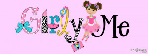 girly me facebook cover by bob t in girly added 1521 times