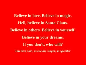 BELIEVE. That's the best gift you can give yourself this Christmas.