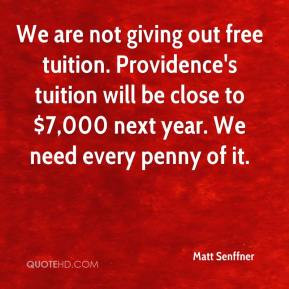 matt-senffner-quote-we-are-not-giving-out-free-tuition-providences.jpg