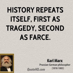Karl marx philosopher history repeats itself first as tragedy second
