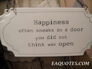 Happiness often sneaks – John Barrymore