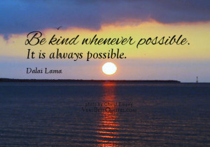 Dalai Lama Quotes On Kindness http://www.verybestquotes.com/be-kind ...
