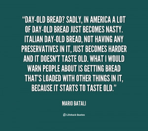 quote-Mario-Batali-day-old-bread-sadly-in-america-a-lot-5777.png