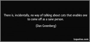 There is, incidentally, no way of talking about cats that enables one ...