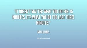quote-Mike-James-it-doesnt-matter-what-you-do-for-20267.png