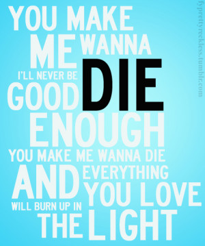 make me wanna die, pretty reckless, quote, song, text, tpr