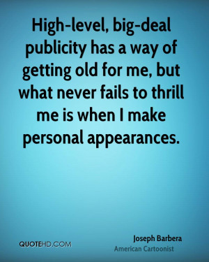 High-level, big-deal publicity has a way of getting old for me, but ...
