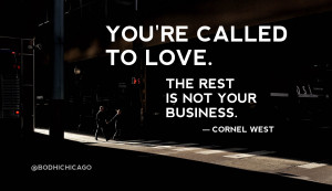 cornel west quote love - bodhi spiritual center chicago - 06.09.15 ...