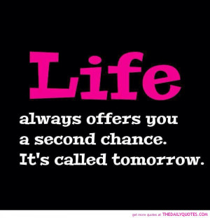 life-second-chance-tomorrow-quote-good-sayings-quotes-pics-picture.jpg
