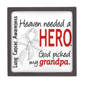 Heaven Needed A Hero Grandpa Lung Cancer Premium Keepsake Boxes