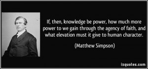 If, then, knowledge be power, how much more power to we gain through ...