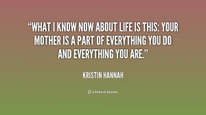 quote-Kristin-Hannah-what-i-know-now-about-life-is-233935.png