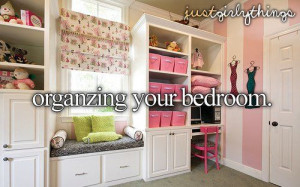 Organizing your bedroom :)