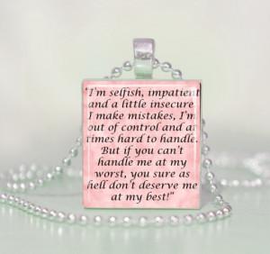 Marilyn Monroe Quote Scrabble Pendant Necklace I'm selfish...handle me ...