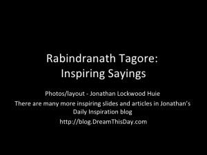 Rabindranath Tagore: Inspiring Sayings Photos/layout - Jonathan ...