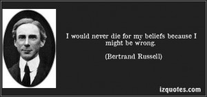 ... beliefs because I might be wrong. (Bertrand Russell) #quotes #quote #