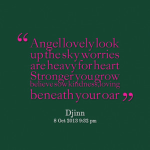 Angel lovely look up the sky worries are heavy for heart Stronger you ...