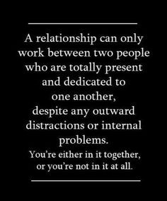 relationship can only work between two people who are totally ...