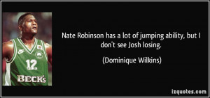 Nate Robinson has a lot of jumping ability, but I don't see Josh ...