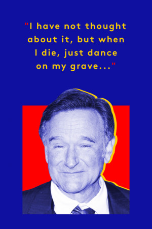 10 Robin Williams Quotes To Live By
