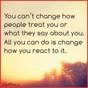 You can't change how people.....