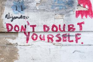 Street Wisdom - don't doubt yourself!!