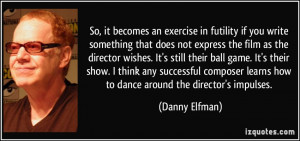 More Danny Elfman Quotes