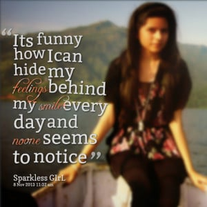 Quotes Picture: its funny how i can hide my feelings behind my smile ...