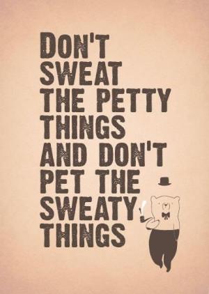 sweaty things... gross