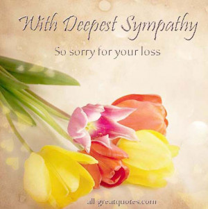 With Deepest Sympathy. So Sorry For Your Loss – Join Me – FREE TO ...