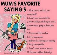 Being A Mom Quotes And Sayings Mums favorite sayings quotes