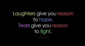 Quotes About Promises In Love: Laughters Give You Reason To Hope Quote ...