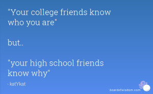 High School Friends Quotes Quot Your High School Friends Know