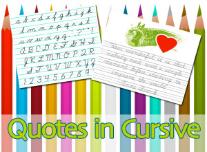 Pretty Cursive Quotes Practice handouts for cursive