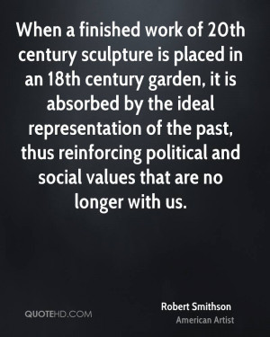 When a finished work of 20th century sculpture is placed in an 18th ...