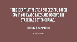 quote-Georgios-A.-Papandreou-this-idea-that-youre-a-successful-tough ...