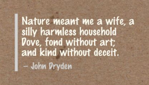 Nature Meant me a Wife,a silly harmless household Dove,fond Without ...