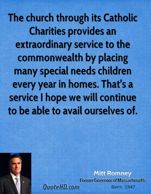 The church through its Catholic Charities provides an extraordinary ...