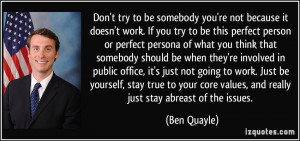 ... core values, and really just stay abreast of the issues. - Ben Quayle