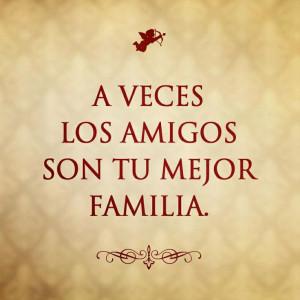 veces tus amigos son tu mejor familia...: Famous Quotes, Amistad ...
