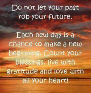 Don't let your past rob your future.