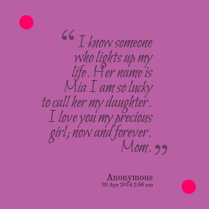 ... call her my daughter i love you my precious girl; now and forever mom