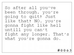 depression, fight, hope, inspiration, quit, quote, text
