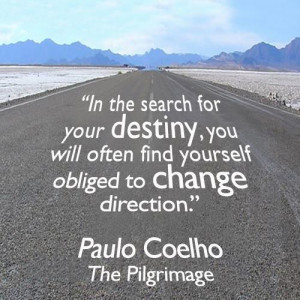 Find your destiny by changing direction when you need to. Quote by ...