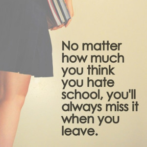 Hate School Quotes You think you hate school,