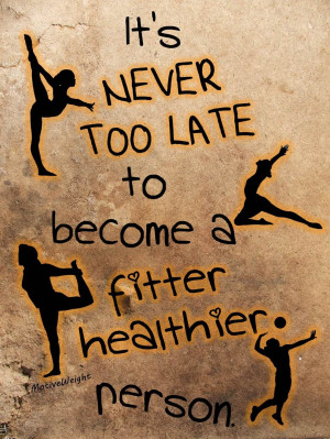 It's never too late to become a fitter healthier person.