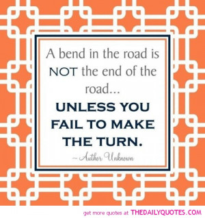 bend-in-the-road-not-the-end-life-quotes-sayings-pictures.jpg
