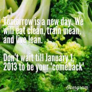 ... and live lean. Don't wait till January 1, 2013 to be your 'Comeback